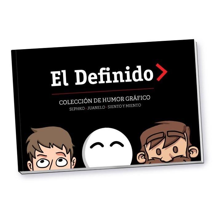 El Definido, humor, libro, Colección, Juanelo, Sephko, Siento y Miento, tiras cómicas, pre-venta, evento, día del libro