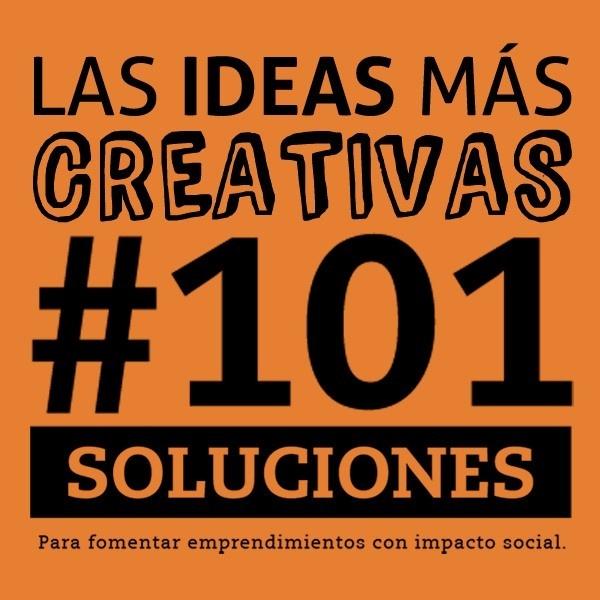 #101Soluciones, propuestas, ideas, innovación, emprendimiento, emprendimiento social, empresas B