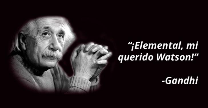 citas, famosos, frases, citas famosas, quotes, Einstein, Sherlock Holmes, Maquiavelo, Gandhi